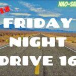 【雑談】Friday-Night-Drive Vol.16 通勤途中に煽り運転されて怒りがおさまらない夜」